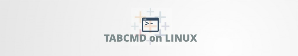 HOWTO: tabcmd on Linux - step-by-step guide -Databoss